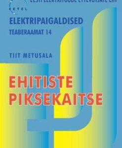 EHITISTE PIKSEKAITSE. TEABERAAMAT 14