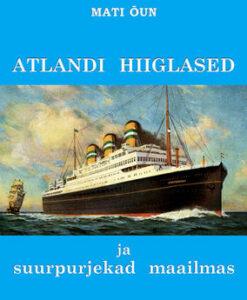 atlandi-hiiglased-ja-suurpurjekad-maailmas