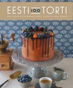 eesti-100-torti-meie-tordimeistrite-parimad-tordid-koogid-ja-muud-maiused