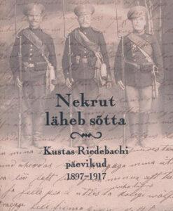 nekrut-läheb-sõtta-kustas-riedebachi-päevikud-1897-1917